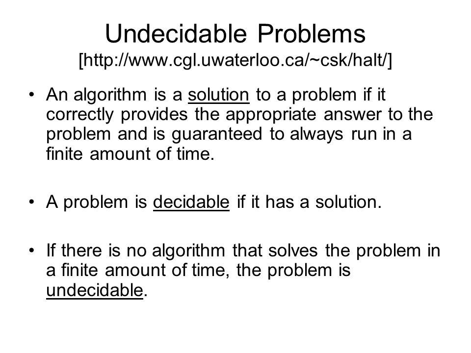 Undecidable Problems [http://www.cgl.uwaterloo.ca/~csk/halt/]